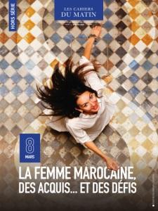 8 Mars : LA FEMME MAROCAINE DES ACQUIS... ET DES DÉFIS