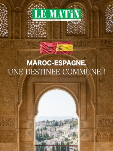 MAROC-ESPAGNE, UNE DESTINEE COMMUNE !